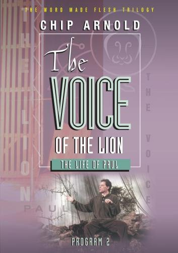 The Word Made Flesh: The Voice of the Lion (Paul)