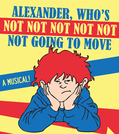 Alexander Who's Not, Not, Not, Not, Not, Not Going to Move