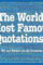 The World's Most Famous Quotations